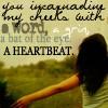 a heartbeat.