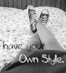 Have Your Own Style - Black White.
