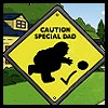 Caution Special Dad