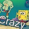 Spongebob - Crazy