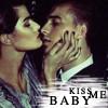 kiss me baby.