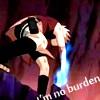 I'm no Burden...